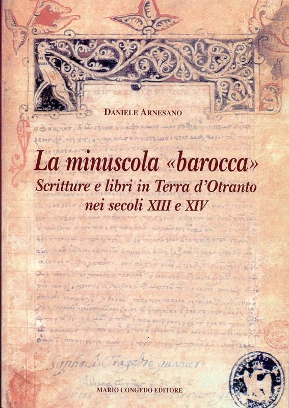 La minuscola barocca. Scritture e libri in Terra d'Otranto nei secc. XIII e XIV