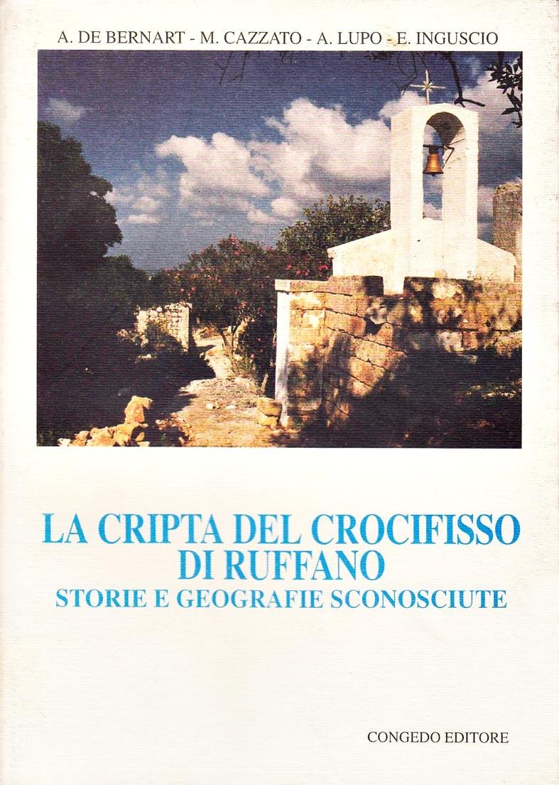 La cripta del Crocifisso di Ruffano. Storie e geografie sconosciute