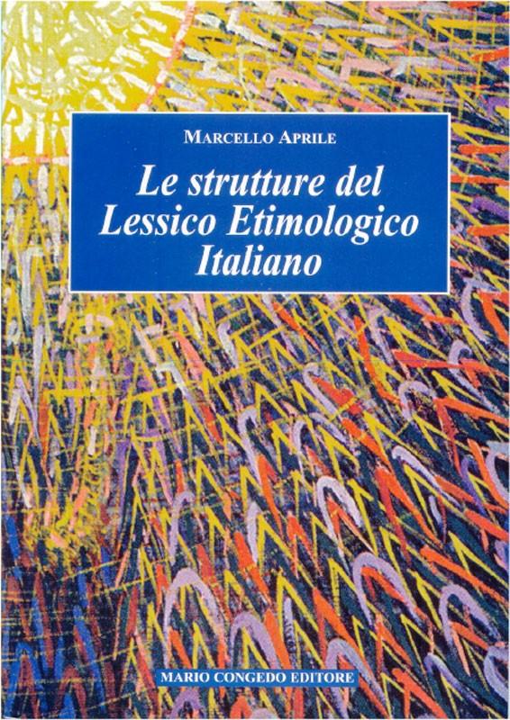Le strutture del Lessico Etimologico Italiano