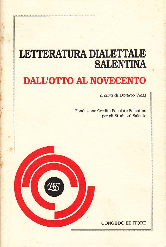 Letteratura dialettale salentina. Dall'Otto al Novecento  I tomo