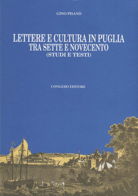Lettere e cultura in Puglia tra Sette e Novecento (Studi e testi)