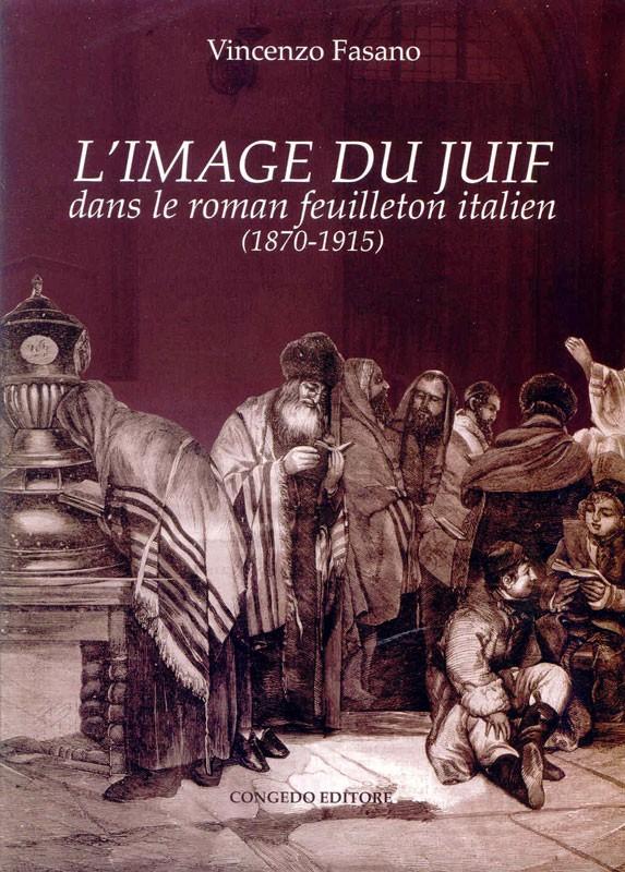L'IMAGE DU JUIF - Dans le roman feuilleton italien (1870-1915)