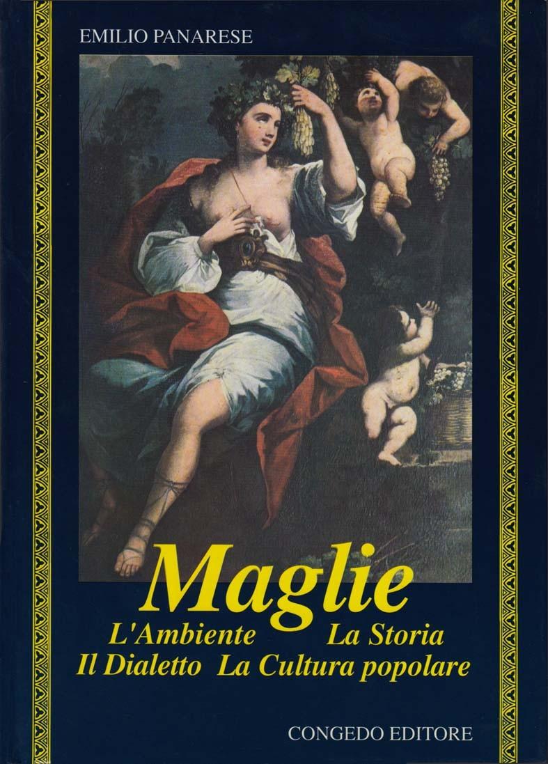 Maglie. L'ambiente, la storia, il dialetto, la cultura popolare