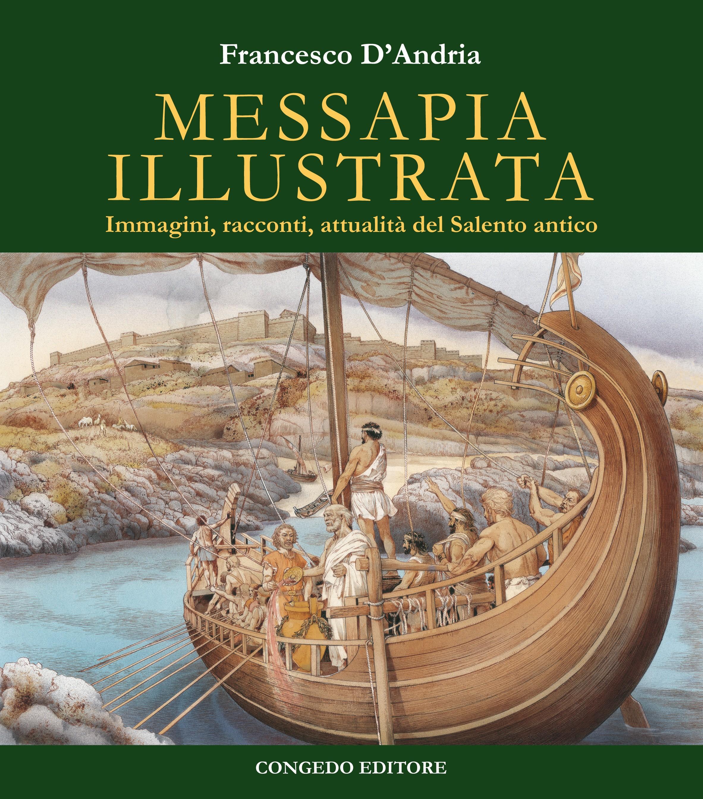 Messapia illustrata. Immagini, racconti, attualità del Salento antico