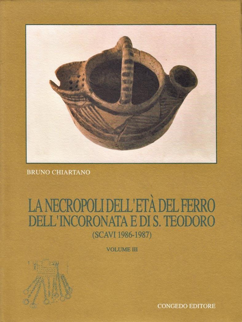 La necropoli dell'Età del Ferro dell'Incoronata e di S. Teodoro (scavi 1978-1985)
