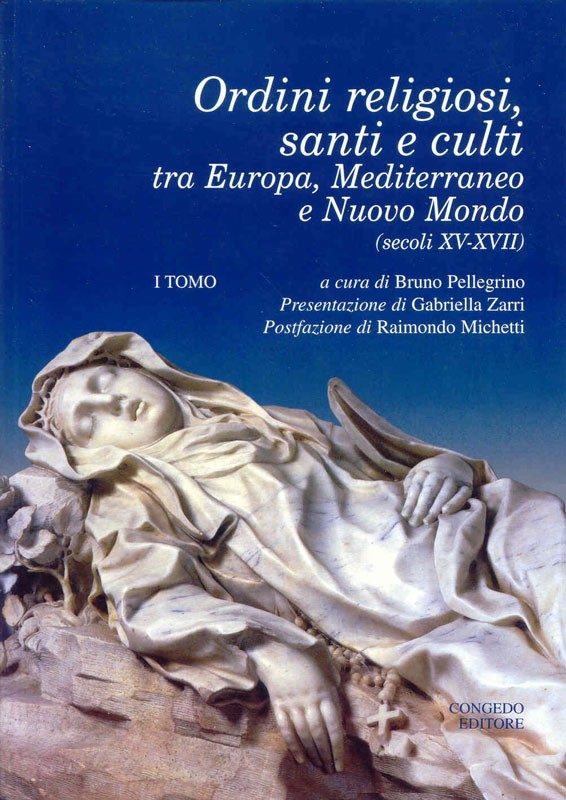 Ordini religiosi, santi e culti tra Europa, Mediterraneo e Nuovo Mondo. 2 tomi