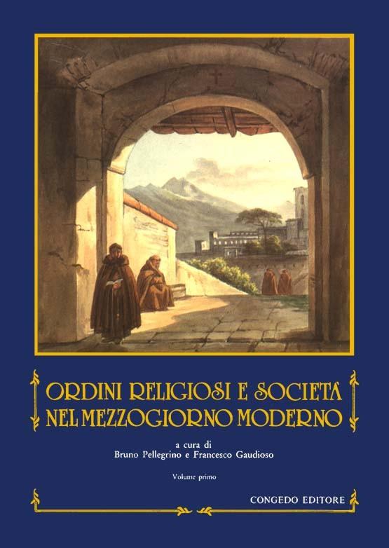 Ordini religiosi e società nel Mezzogiorno moderno (opera completa)