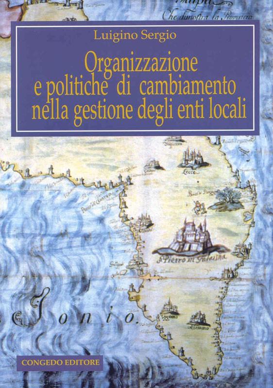 Organizzazione e politiche di cambiamento nella gestione degli enti locali