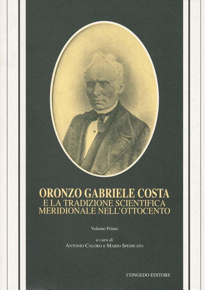 Oronzo Gabriele Costa e la tradizione scientifica meridionale nell'Ottocento (vol. I)