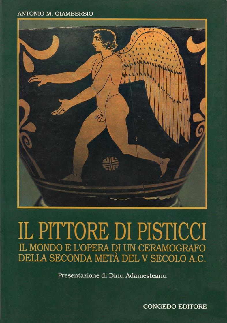 Il pittore di Pisticci - Il mondo e l'opera di un ceramografo della seconda metà del V secolo a.C