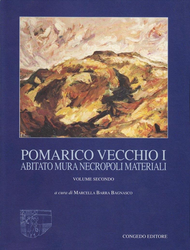 Pomarico Vecchio I - Abitato mura necropoli materiali (II tomo)