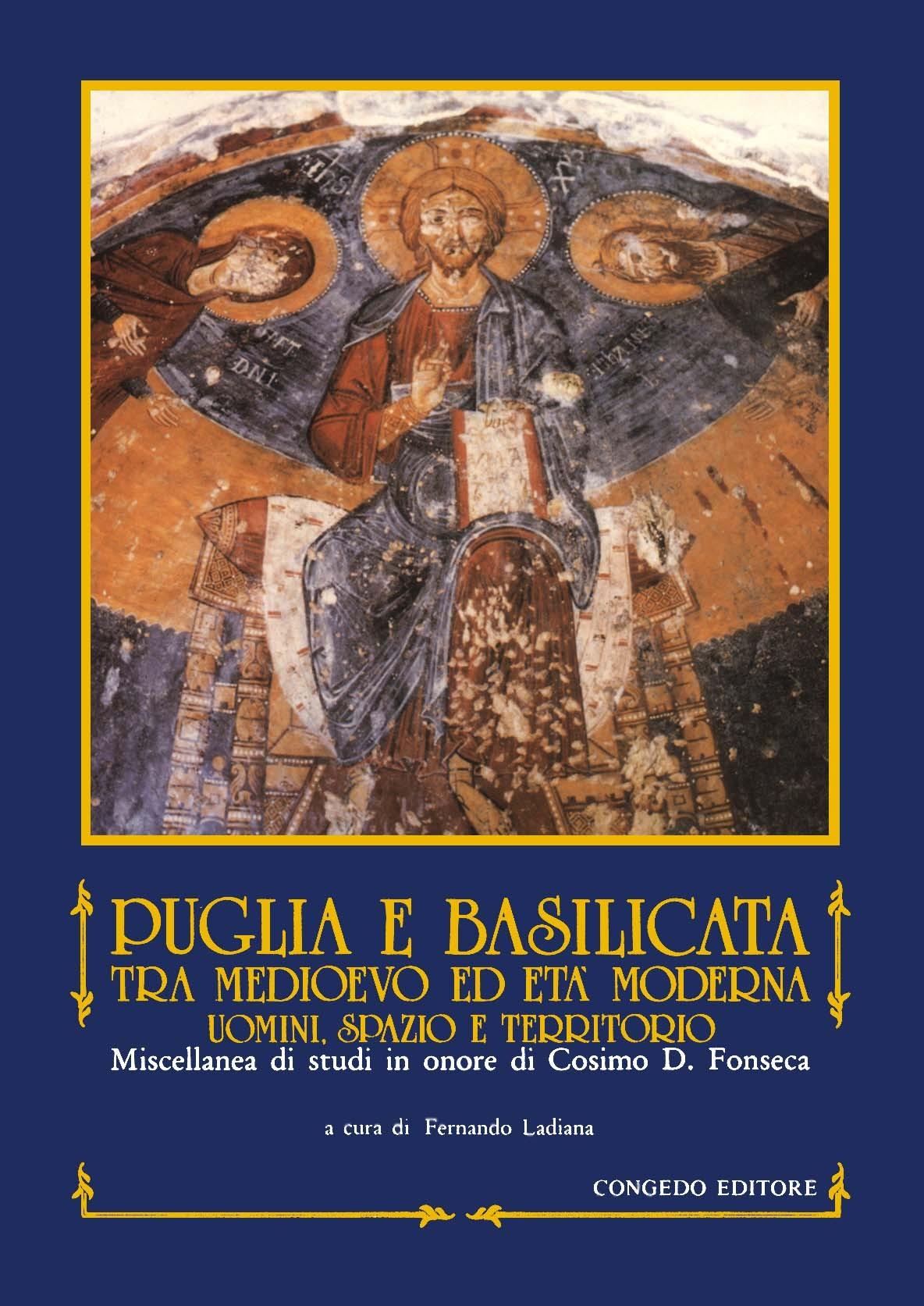 Puglia e Basilicata tra Medioevo ed età moderna.Uomini spazio territorio.