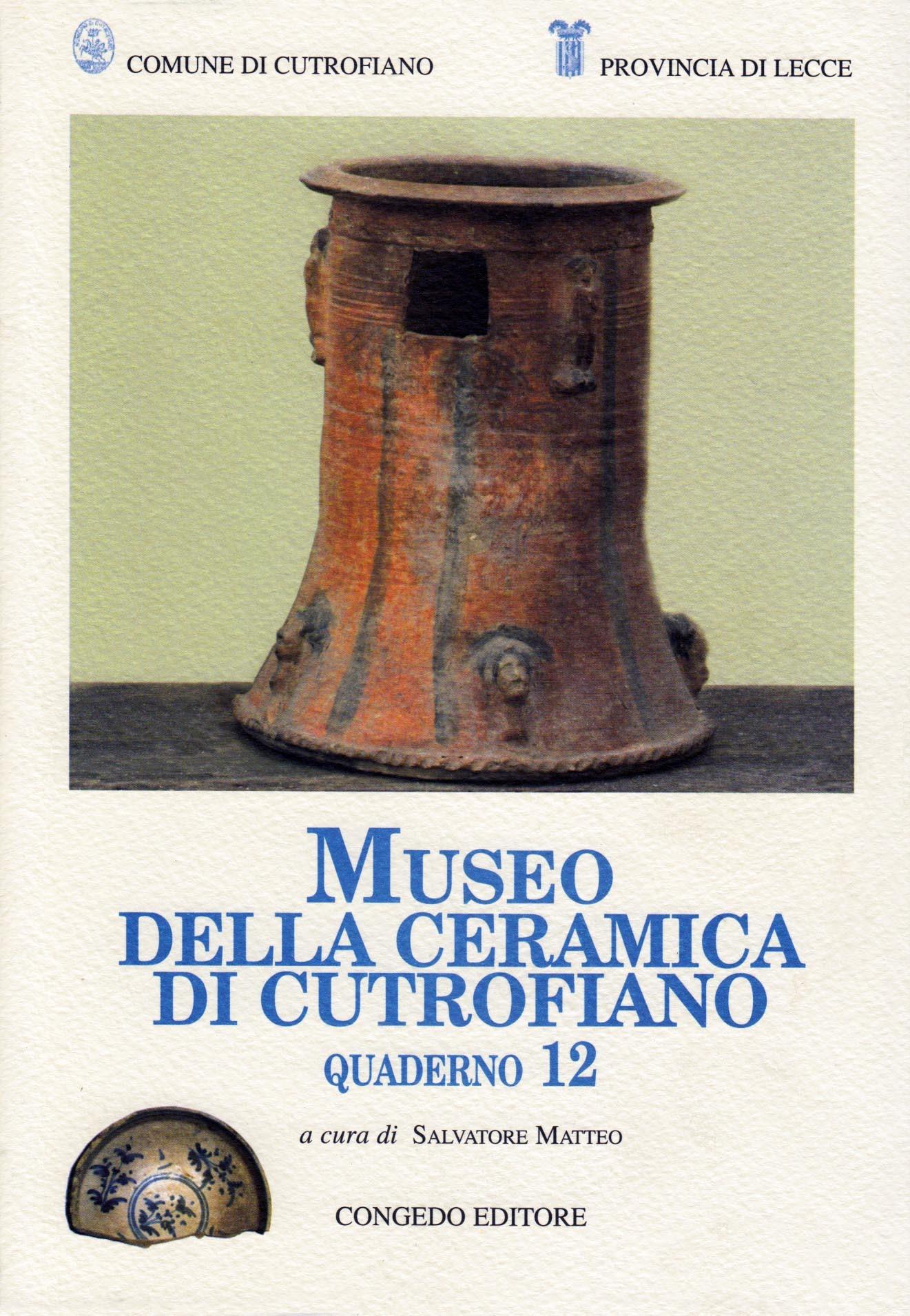MUSEO DELLA CERAMICA DI CUTROFIANO - 12