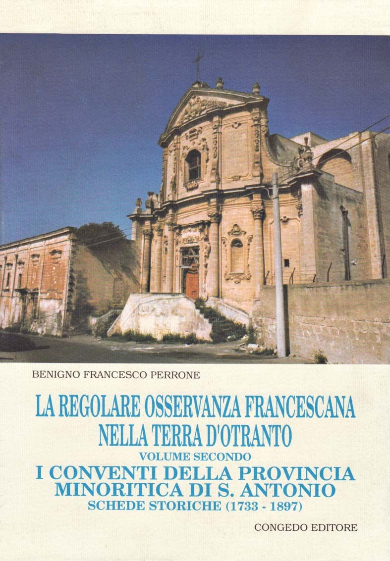 La Regolare Osservanza Francescana nella Terra d'Otranto (volume secondo)