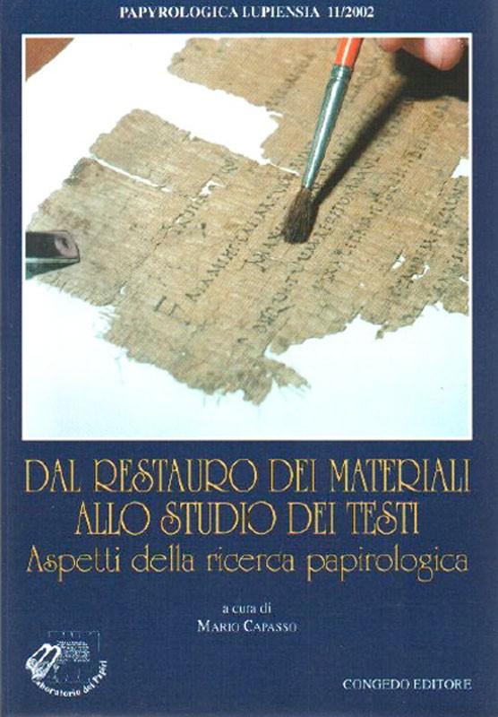 Dal restauro dei materiali allo studio dei testi. Aspetti della ricerca papirologica