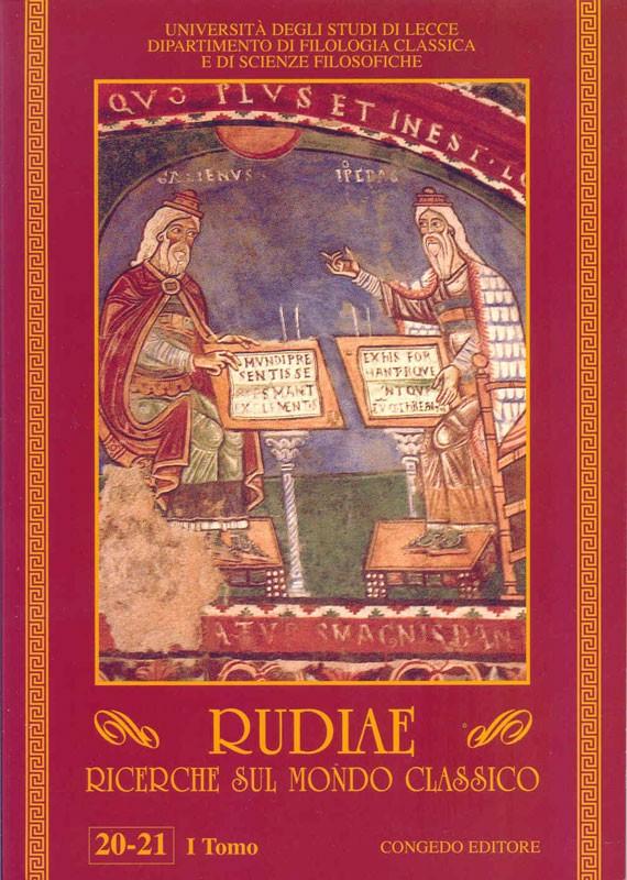 Rudiae. Ricerche sul mondo classico 20-21. Primo Tomo