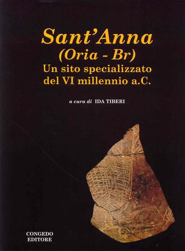 Sant'Anna (Oria – Br) Un sito specializzato del VI millennio  a.C.
