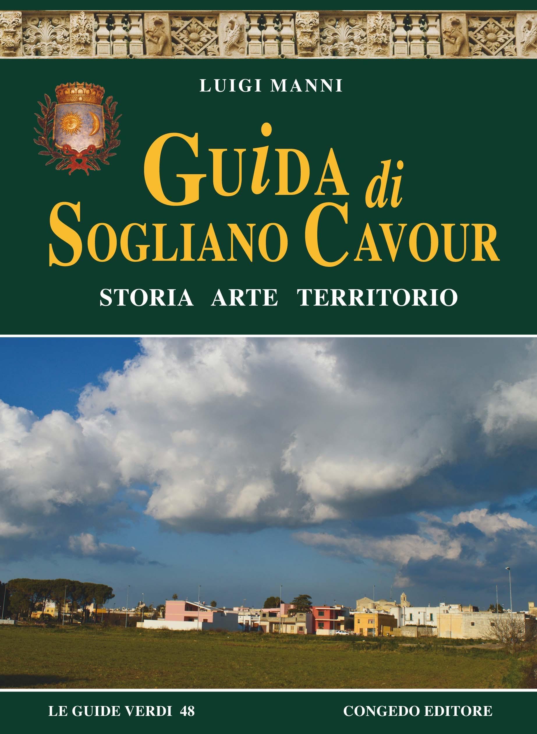 Guida di Sogliano Cavour. Storia Arte Territorio