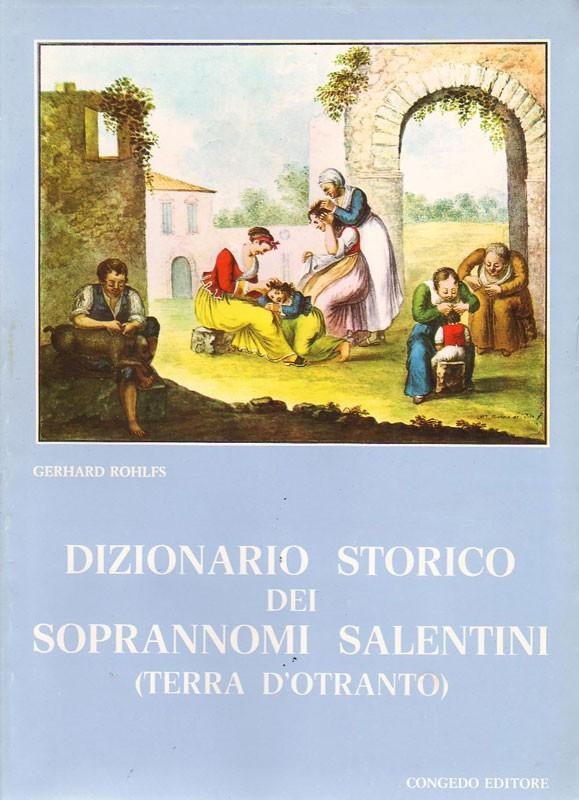 Dizionario storico dei soprannomi salentini (Terra d'Otranto)