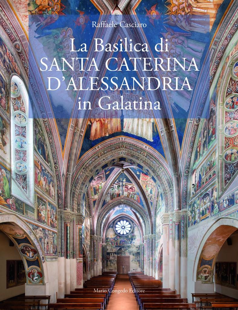 La Basilica di Santa Caterina  d'Alessandria in Galatina