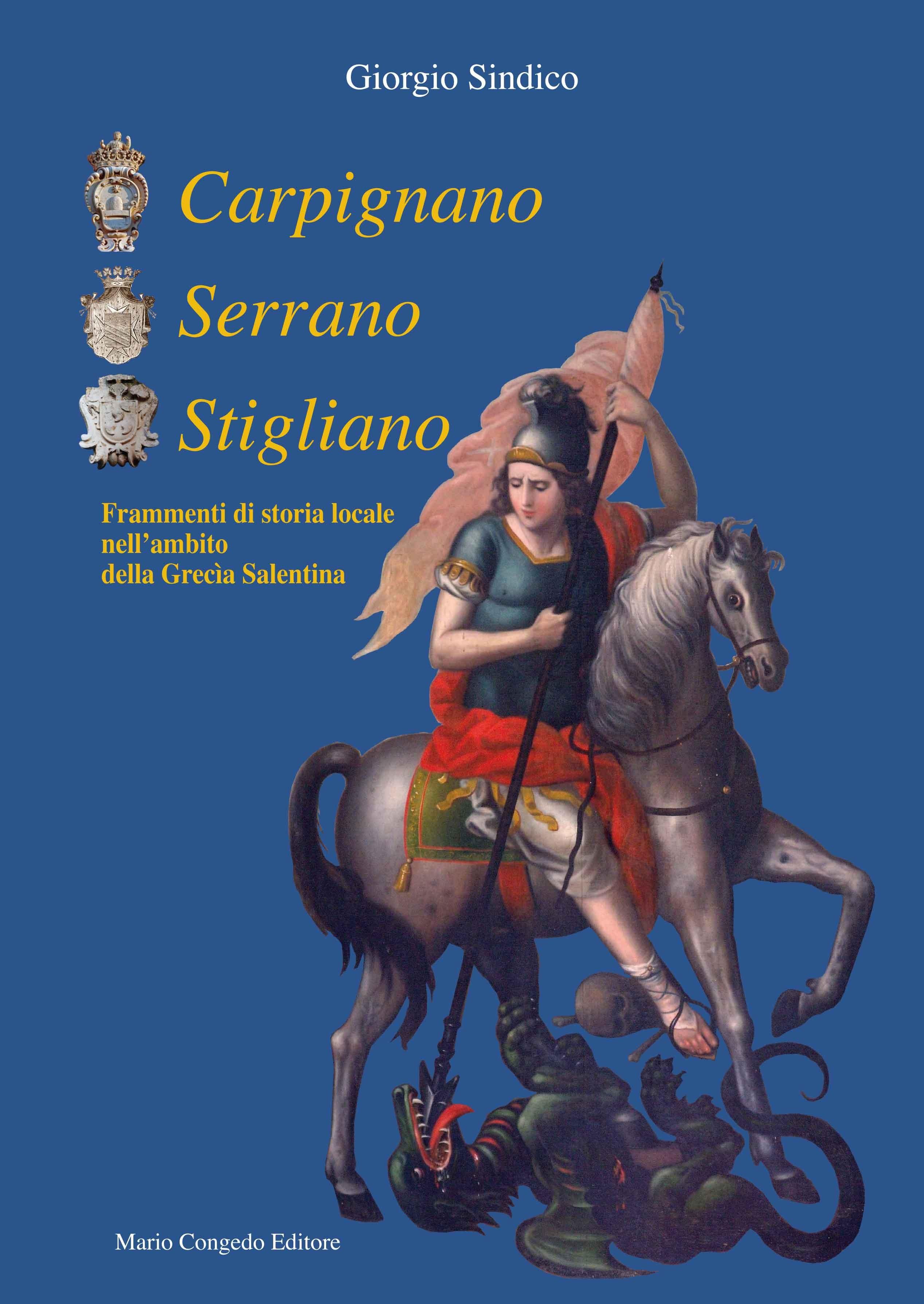 Carpignano Serrano Stigliano. Frammenti di storia locale nell'ambito della Grecìa salentina