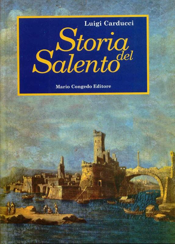 Storia del Salento. vol. 1 La Terra d'Otranto dalle origini ai primi del Cinquecento. Società religione economia cultura