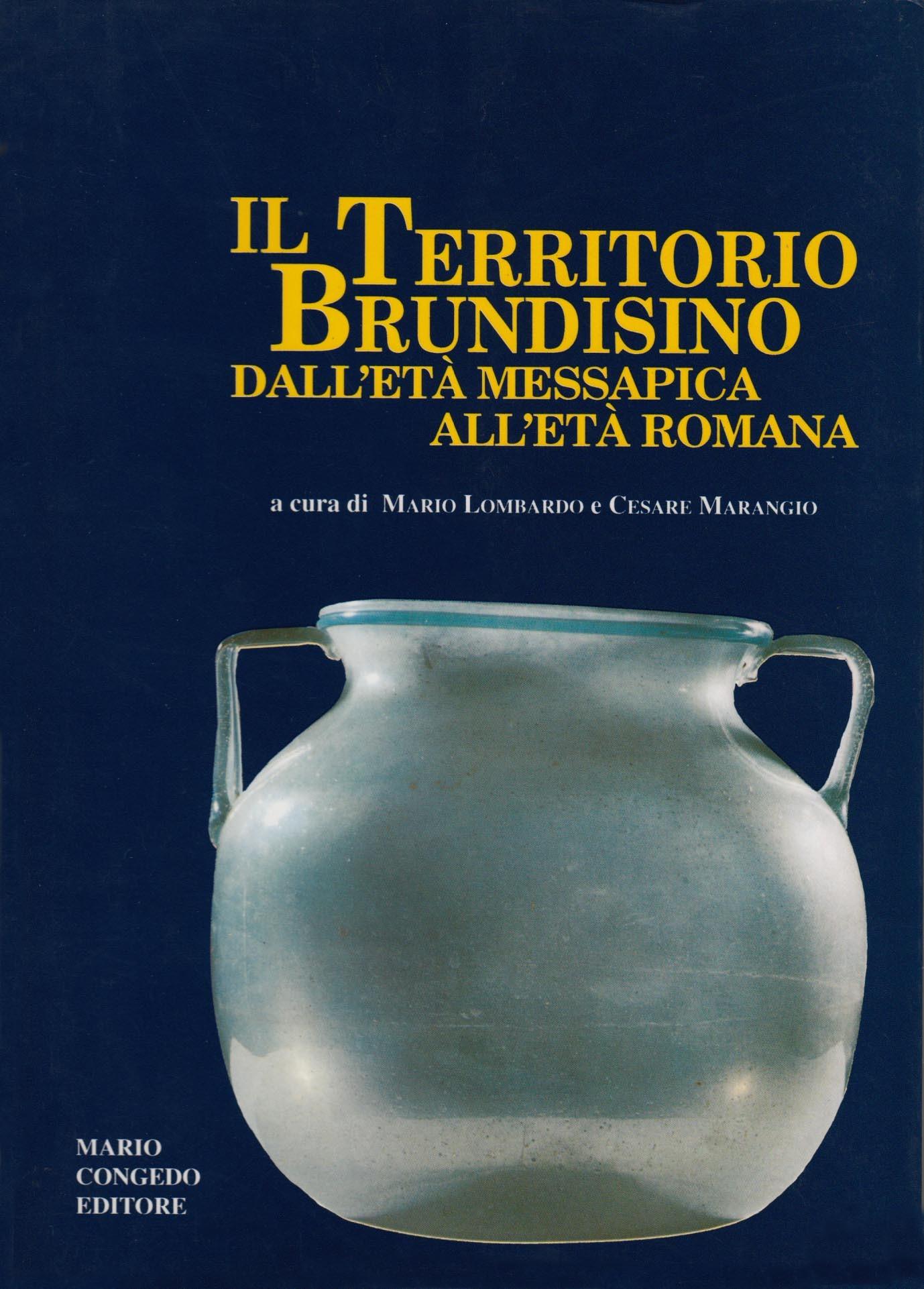 Il territorio brundisino dall'età messapica all'età romana. Ἱστορίη 1