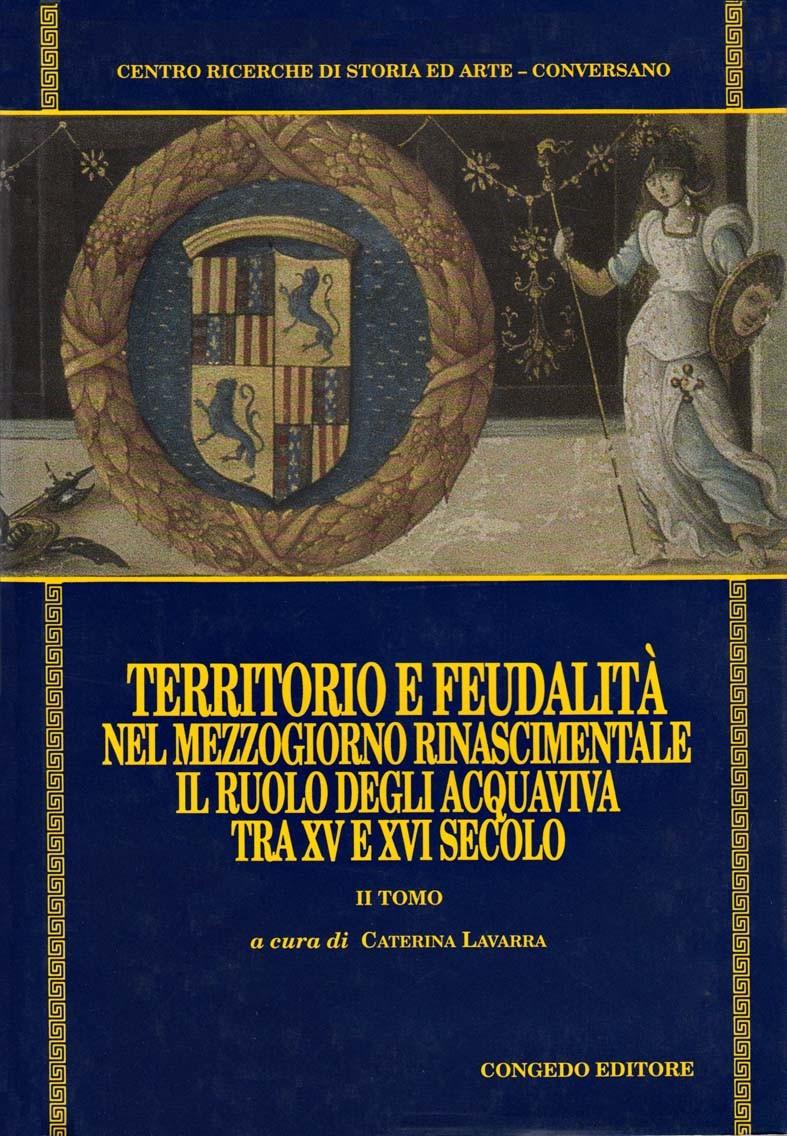 Territorio e feudalità nel Mezzogiorno rinascimentale. Tomo II