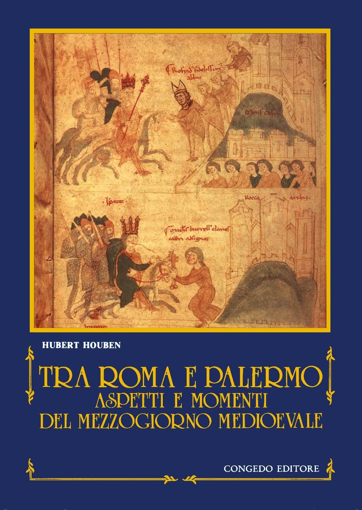 Tra Roma e Palermo.  Aspetti e momenti del Mezzogiorno medioevale