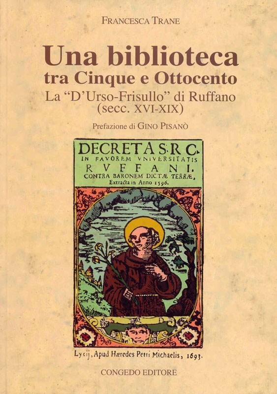"""Una biblioteca tra Cinque e Ottocento. La """"D'Urso-Frisullo"""" di Ruffano"""