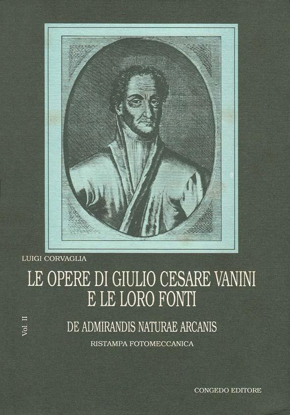 Le opere di Giulio Cesare Vanini e le loro fonti Vol. II. De Admirandis Naturae Arcanis