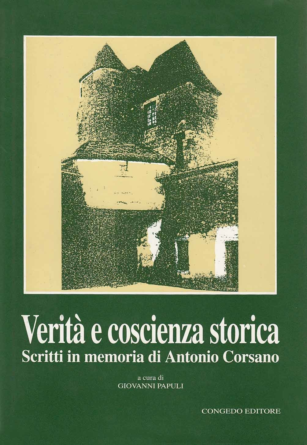 Verità e coscienza storica. Scritti in memoria di Antonio Corsano