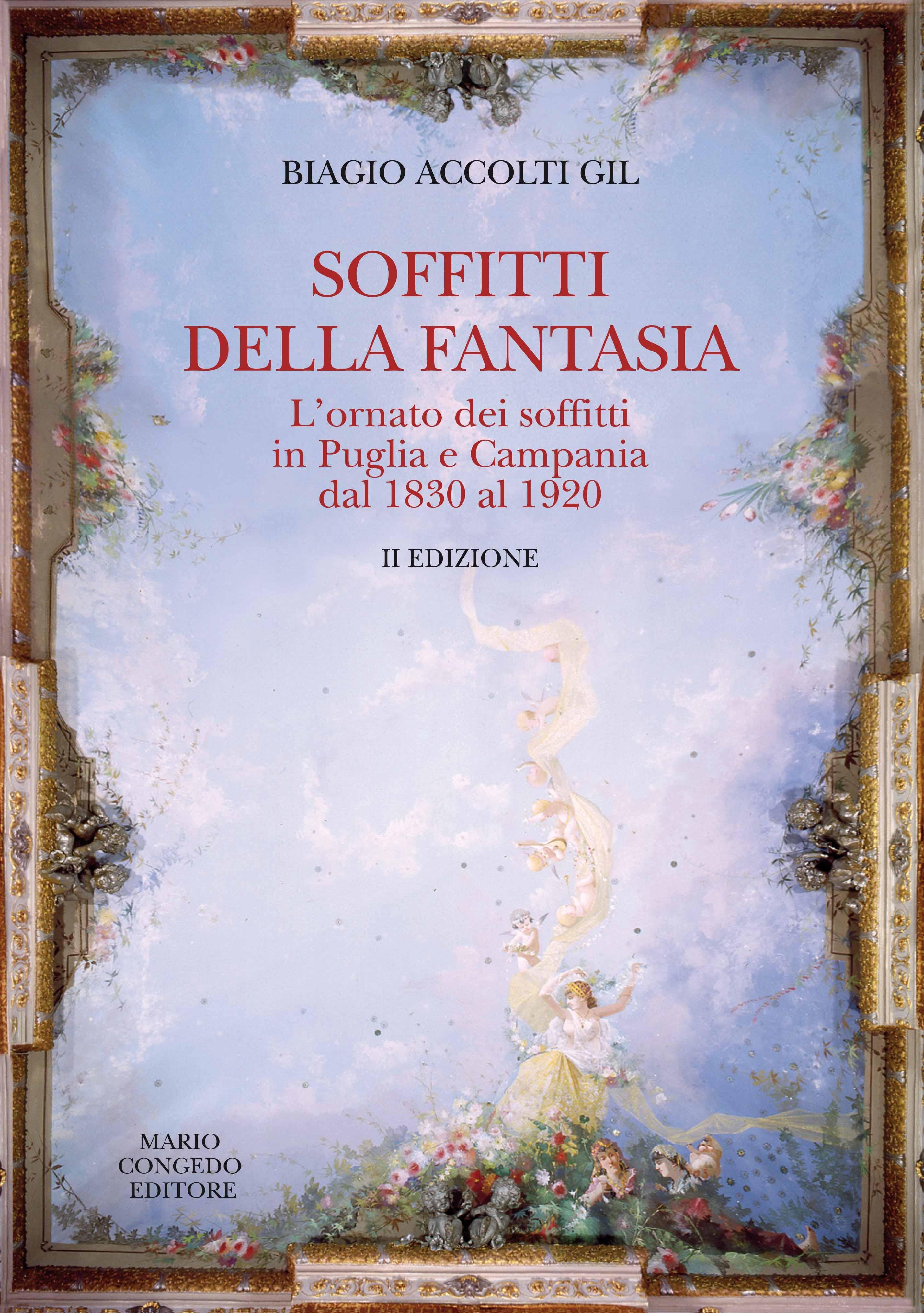 Soffitti della Fantasia. L'ornato dei soffitti in Puglia e Campania dal 1830 al 1920