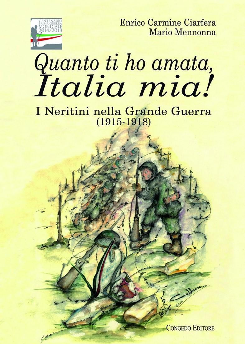 Quanto ti ho amata, Italia mia! I Neritini nella Grande Guerra (1915-1918)