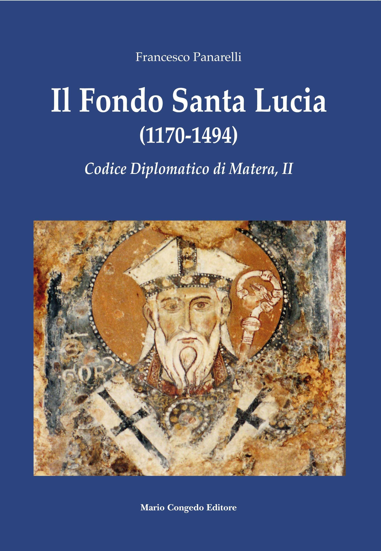 Il Fondo Santa Lucia  (1170-1494). Codice Diplomatico di Matera, II