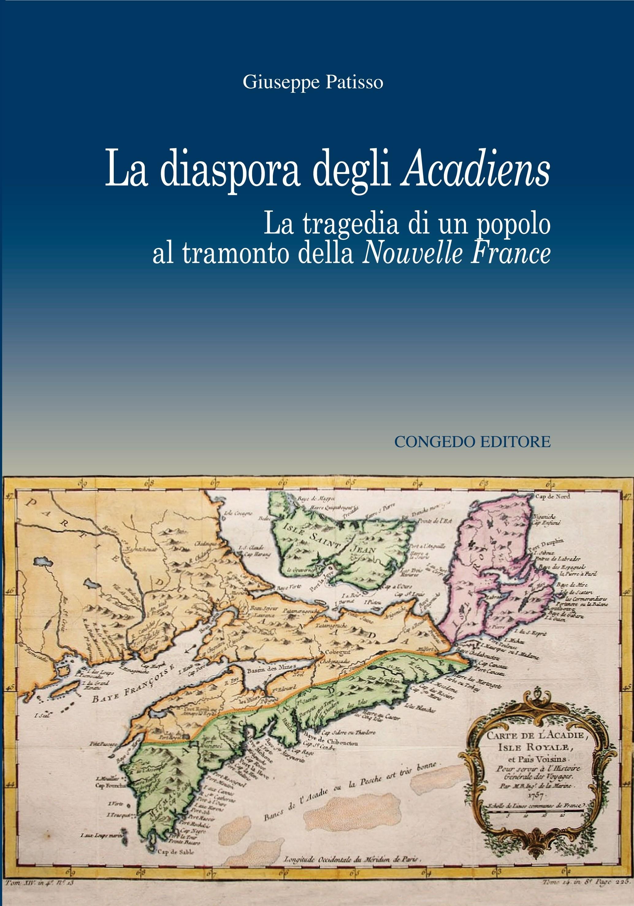 La diaspora degli Acadiens. La tragedia di un popolo al tramonto della della Nouvelle France